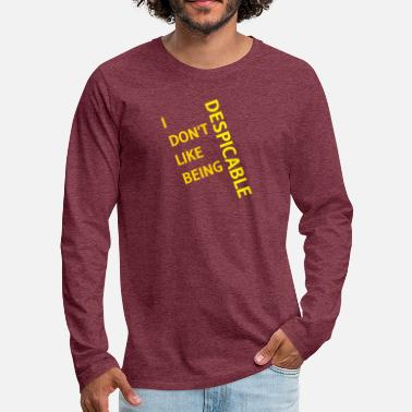 Disgusting I don't like being despicable - Men's Premium Longsleeve Shirt