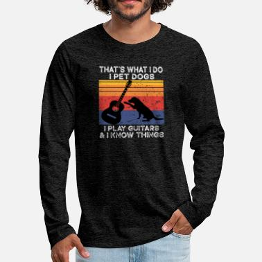 Dogs That's What I Do I Pet Dogs I Play Guitars Vintage - Men's Premium Longsleeve Shirt