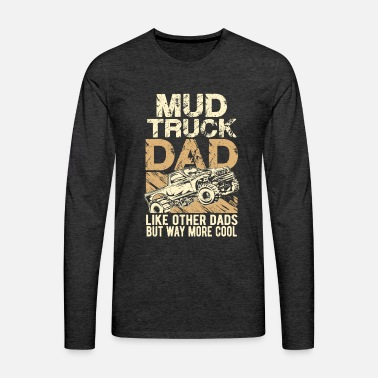 Chevy Mud Truck Dad - Men's Premium Long Sleeve T-Shirt