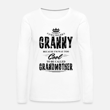 Granny I'm Called Granny Because... - Women's Premium Long Sleeve T-Shirt