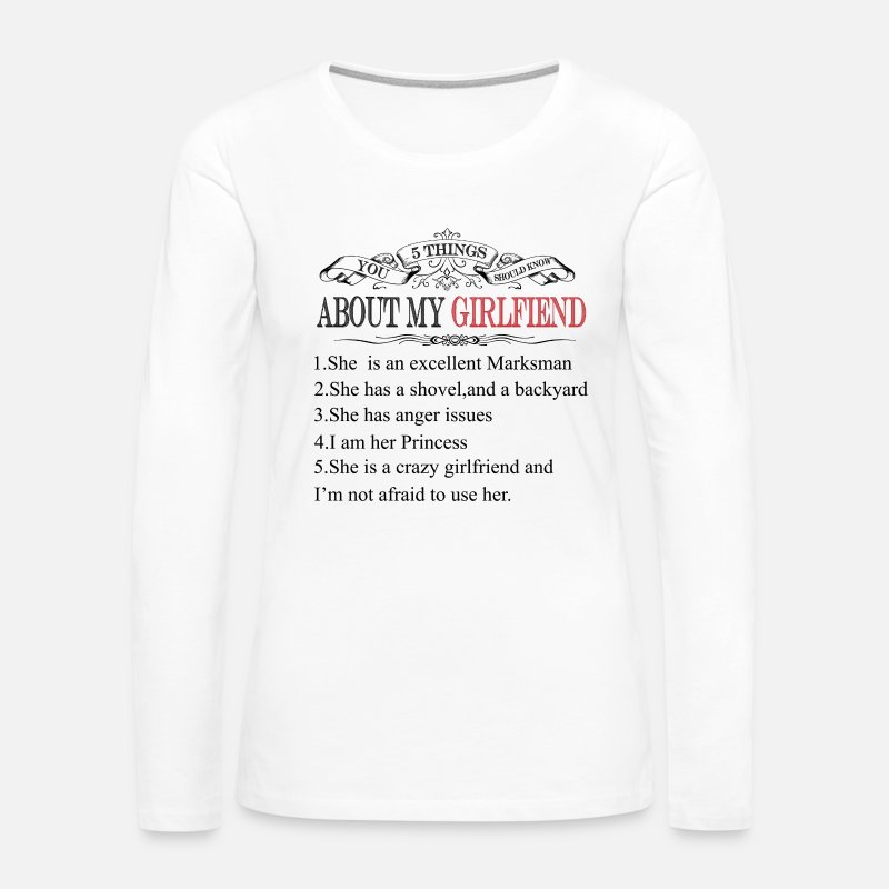 About Long sleeve shirts - 5 Things You Should Know About My Girlfriend - Women's Premium Longsleeve Shirt white