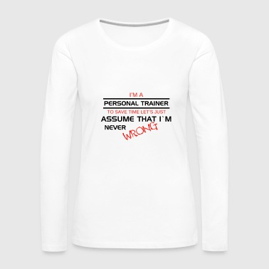 Gym Wear Personal Trainer Shirt Gym Assume Wrong Gift Tee - Women's Premium Long Sleeve T-Shirt