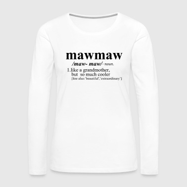 mawmawlikeagrandmotherbutcooler - Women's Premium Long Sleeve T-Shirt