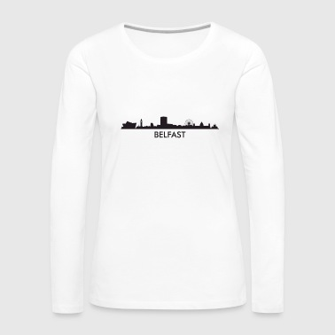 Belfast Belfast Northern Ireland Skyline - Women's Premium Long Sleeve T-Shirt