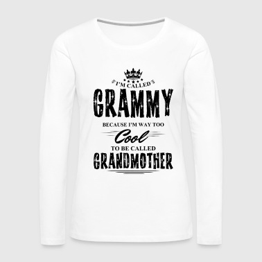 I'm Called Grammy Because... - Women's Premium Long Sleeve T-Shirt