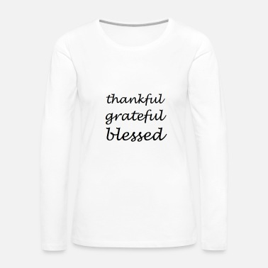 Blessed Blessed - Women's Premium Long Sleeve T-Shirt