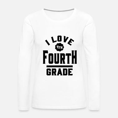 Grade I Love Fourth Grade - Women's Premium Long Sleeve T-Shirt