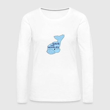 Save The Whales Save The Whales - Women's Premium Long Sleeve T-Shirt