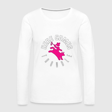 Here comes trouble - Cowgirls - Total Basics - Women's Premium Long Sleeve T-Shirt