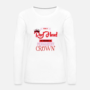 Style Red Head Crown Hair Style Special Natural Redhead - Women's Premium Long Sleeve T-Shirt