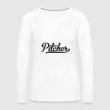 Pitcher pitcher - Women's Premium Long Sleeve T-Shirt