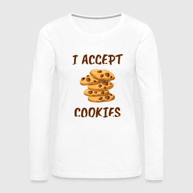 I Accept Cookies - Women's Premium Long Sleeve T-Shirt