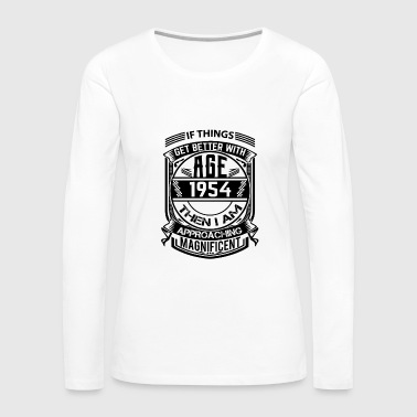 Things Better 1954 Age Approach Magnificent - Women's Premium Long Sleeve T-Shirt