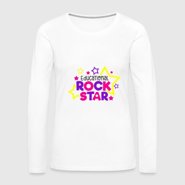 Education Culture Educational Rockstar School Education Gift - Women's Premium Long Sleeve T-Shirt