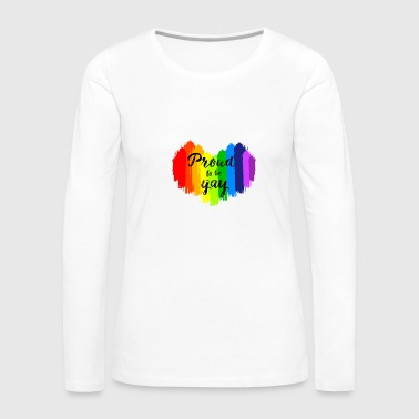 Proud to be Gay LGBT Painting Heart - Women's Premium Long Sleeve T-Shirt