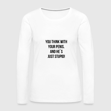 stupid - Women's Premium Long Sleeve T-Shirt