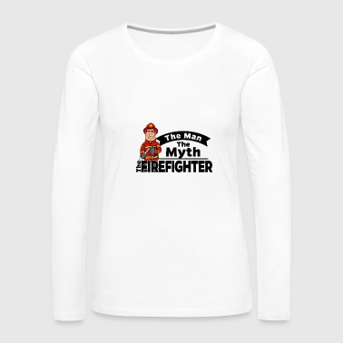 Proud Firefighter - The Man The Myth - Women's Premium Long Sleeve T-Shirt