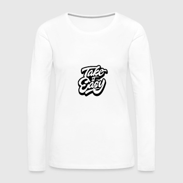 take it easy 01 - Women's Premium Long Sleeve T-Shirt
