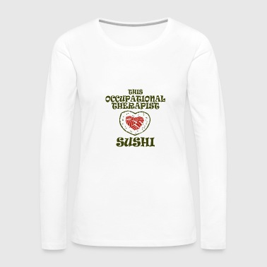 Occupational therapist - this occupational thera - Women's Premium Long Sleeve T-Shirt
