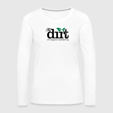 Logo for The Dirt on Organic Gardening Magazine - Women's Premium Long Sleeve T-Shirt