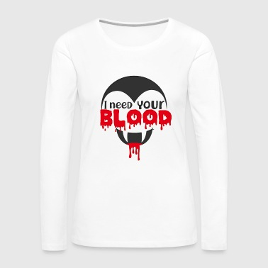Voodoo I Need Your Blood T Shirt Scary Halloween Dracula - Women's Premium Long Sleeve T-Shirt