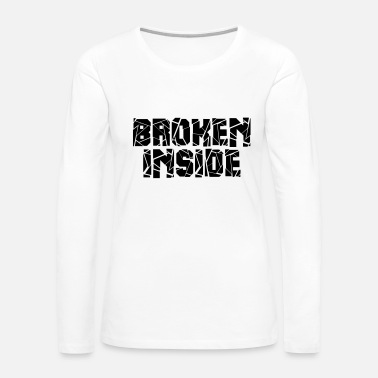 Broken Broken - Women's Premium Long Sleeve T-Shirt