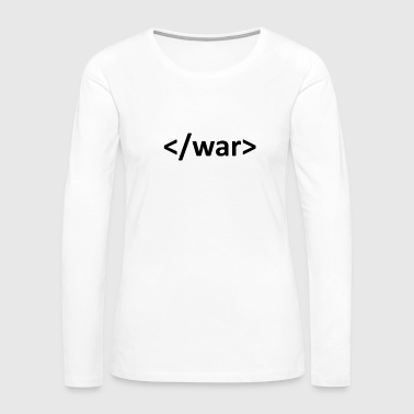 Web developer - Stop war - Women's Premium Long Sleeve T-Shirt