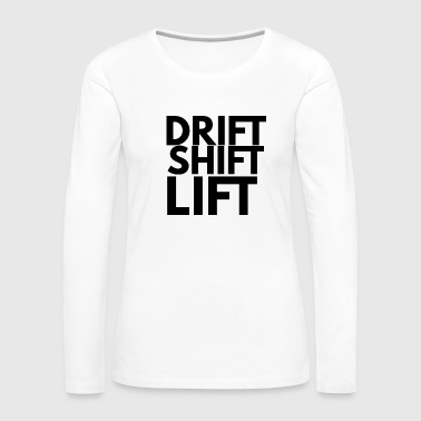 Lift Elevator drift shift lift - Women's Premium Long Sleeve T-Shirt