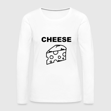 Cheese Cheese Cheese Cheese - Women's Premium Long Sleeve T-Shirt