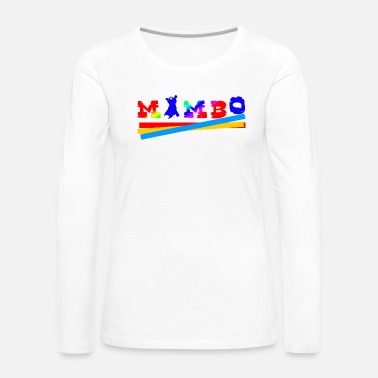 Mambo Mambo - Women's Premium Long Sleeve T-Shirt