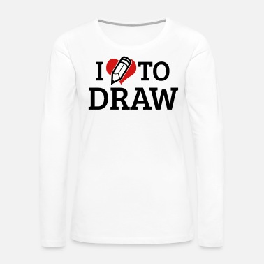 Draw I Love to Draw - Women's Premium Long Sleeve T-Shirt
