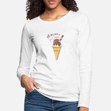 Party all you need is ice cream - Women's Premium Longsleeve Shirt