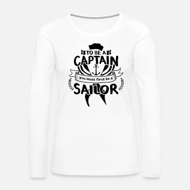 Boating To be a Captain... - Women's Premium Long Sleeve T-Shirt