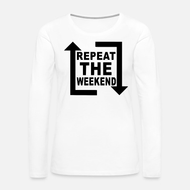 Edm repeat the weekend - Women's Premium Long Sleeve T-Shirt