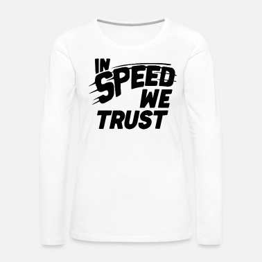 Race Car Driver SPEED JUNKY - Women's Premium Long Sleeve T-Shirt