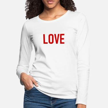 Love - lovely - heart - loving - romantic - Women's Premium Longsleeve Shirt