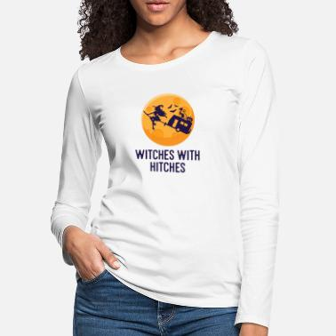 Camping Halloween Witches With Hitches Halloween - Women's Premium Longsleeve Shirt