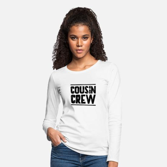 Family Party Long-Sleeve Shirts - Cousin Crew - Women's Premium Longsleeve Shirt white