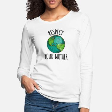 Earthy Respect Your Mother - Women's Premium Longsleeve Shirt