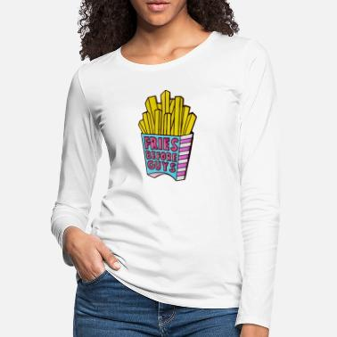 Fries Before Guys - Women's Premium Longsleeve Shirt
