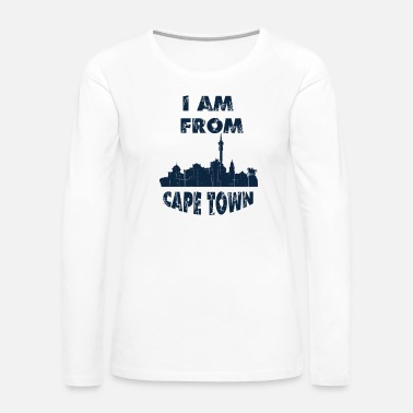 Cape Town Cape town I am from - Women's Premium Long Sleeve T-Shirt