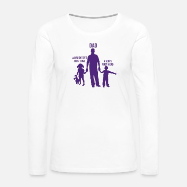 Funny Daughter - Dad A Daughter's First Love - Women's Premium Long Sleeve T-Shirt