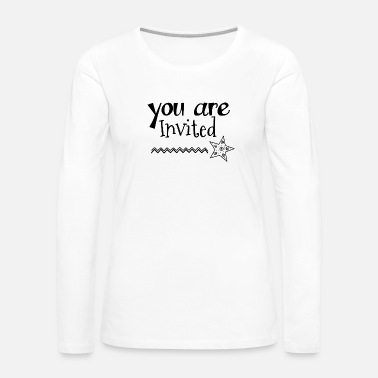 Invitation You Are Invited Star - Women's Premium Long Sleeve T-Shirt