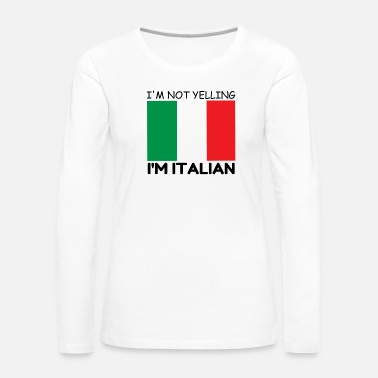 Yell YELLING ITALIAN - Women's Premium Long Sleeve T-Shirt