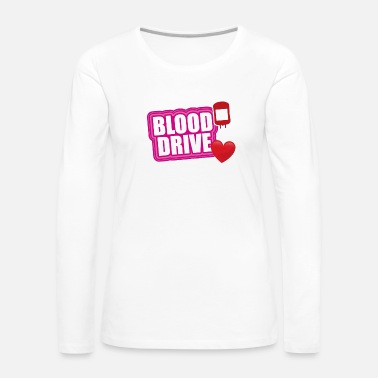 Drive Go By Car Pink blood drive - Women's Premium Long Sleeve T-Shirt
