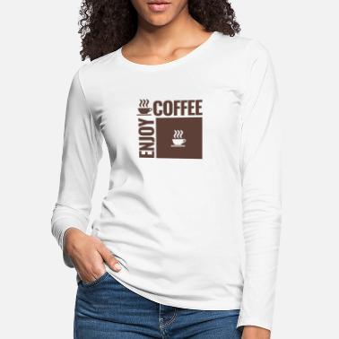 Enjoy Coffee - Women's Premium Longsleeve Shirt