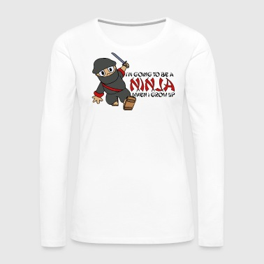 Wrestling Be a Ninja When I Grow Up Ninja Cute Kids Youth - Women's Premium Long Sleeve T-Shirt