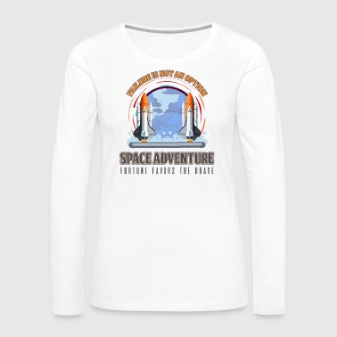 Planet Earth Space - Failure Is Not An Option. Space Adventure - Women's Premium Long Sleeve T-Shirt