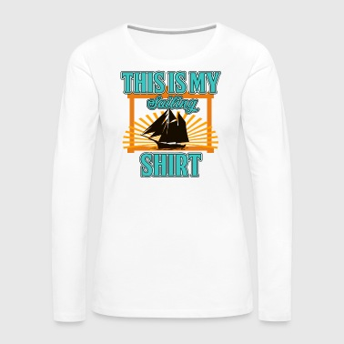 Cruise Ship Sailing - This Is My Sailing Shirt - Women's Premium Long Sleeve T-Shirt