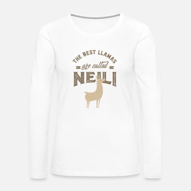 First THE BEST LLAMAS ARE CALLED NEILI - Women's Premium Long Sleeve T-Shirt
